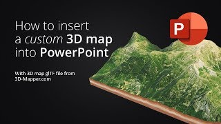 How to insert a custom 3D map into Microsoft PowerPoint - with glTF from 3D-Mapper.com