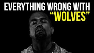"Everything Wrong With Kanye West - ""Wolves"""