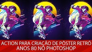 🚀 BAIXE GRATUITAMENTE: Action para criação de pôster anos 80 no Photoshop