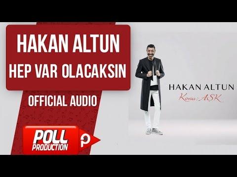 Hakan Altun - Hep Var Olacaksın - ( Official Audio )