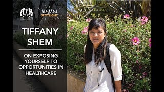 [Alumni Spotlight] Tiffany Shem on Exposing Yourself to Opportunities in Healthcare