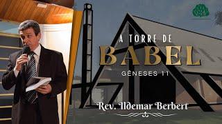 Culto a Noite - 11/04/2021 - Gn.11 - A torre de babel - Rev. Ildemar