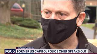 Former U.S. Capitol Police Chief speaks out following riot, resignation | FOX 5 DC