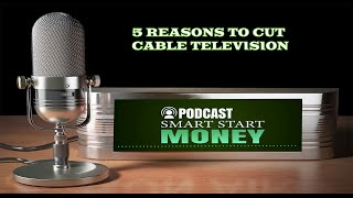 5 Reasons to Cut Cable Television