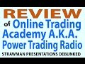 PART 1: Review of Online Trading Academy / Power Trading Radio infomercials
