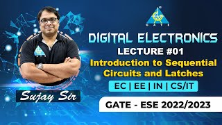Introduction to Sequential Circuits \u0026 Latches Lec01 | Digital Electronics | Sujay Sir