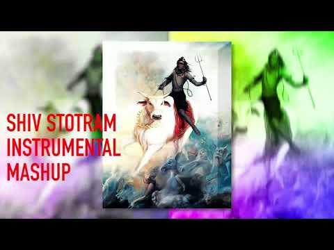 SHIV STOTRAM - INSTRUMENTAL MASHUP