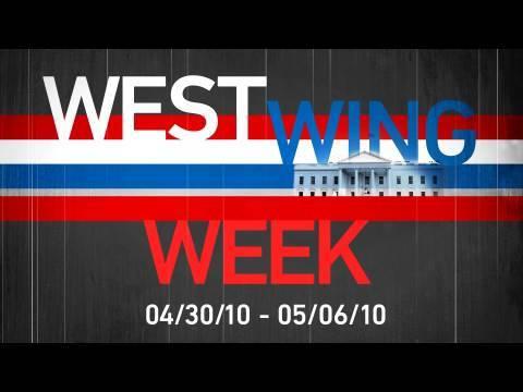 """West Wing Week: 05/07/10 or """"X.Y.Z."""""""