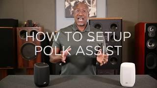 Polk Audio – How to Set Up the Polk Assist Smart Speaker