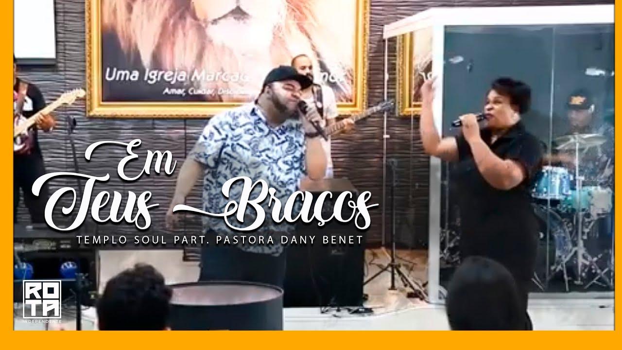 Templo Soul feat Pra. Dany Benet   Em Teus Braços ▪ No Balanço do Louvor (Na Estrada)