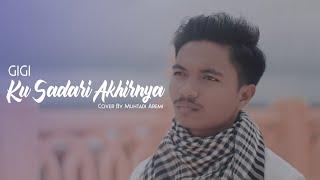 KUSADARI AKHIRNYA - GIGI || MUHTADI AREMI ( Cover )