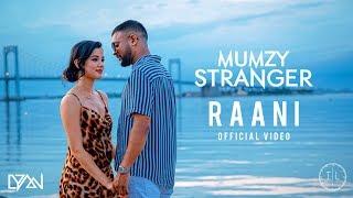 Download Mumzy Stranger - Raani | OFFICIAL MUSIC VIDEO | VERTIGO Mp3 and Videos