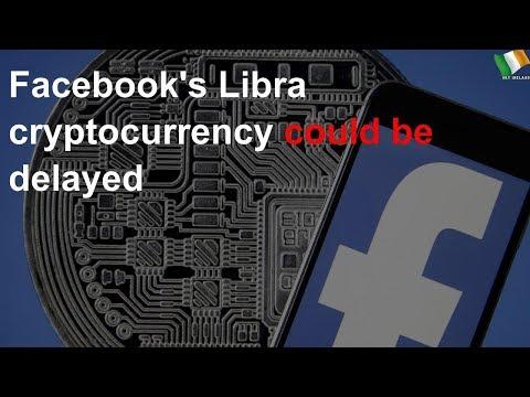 Facebook's cryptocurrency faces delay