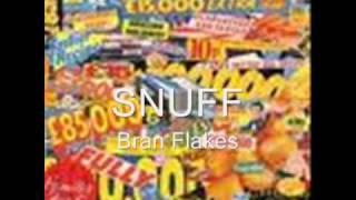 Snuff - Bran flakes.wmv