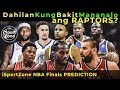 Mga Dahilan Kung Bakit KAYANG TALUNIN ng Raptors ang Warriors | iSportZone Prediction