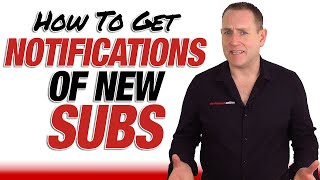 How To Get Notifications When You Have New Subscribers