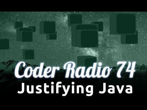 Justifying Java | Coder Radio 74