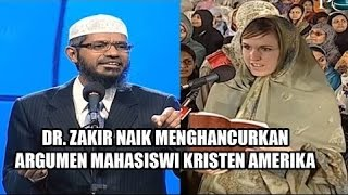 Video Dr Zakir Naik Debad seru dengan Mahasiswi Kristen cerdas Amerika download MP3, 3GP, MP4, WEBM, AVI, FLV Oktober 2018