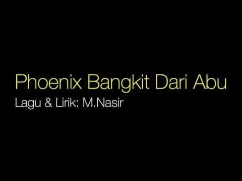 Phoenix Bangkit  Dari Abu -  M Nasir