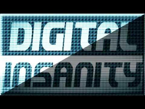 Digital Insanity - Welcome to our world