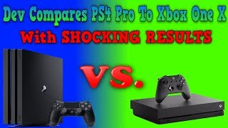 Huge Third Party Dev Compares Xbox One X To PS4 Pro With Absolutely Shocking Results!