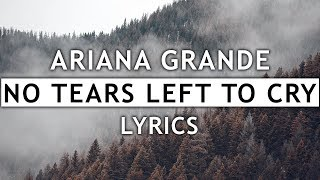 Ariana Grande - No Tears Left To Cry (Lyrics) Mp3