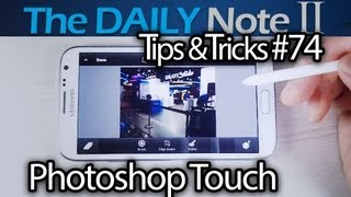samsung galaxy note 2 tips tricks episode 74 photoshop touch for phone now available review