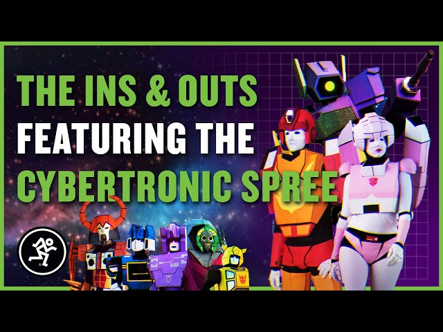 The Cybertronic Spree - The Ins & Outs With Mackie Episode 212