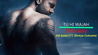 Tu hi Wajah (Atif Aslam ft. Shreya Ghoshal)-Lyrics On Screen | Shivaay | Official song |Karaoke