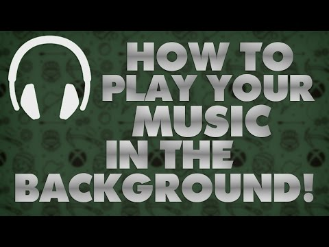Tutorial | Xbox One - How To Play YOUR Music In The Background!