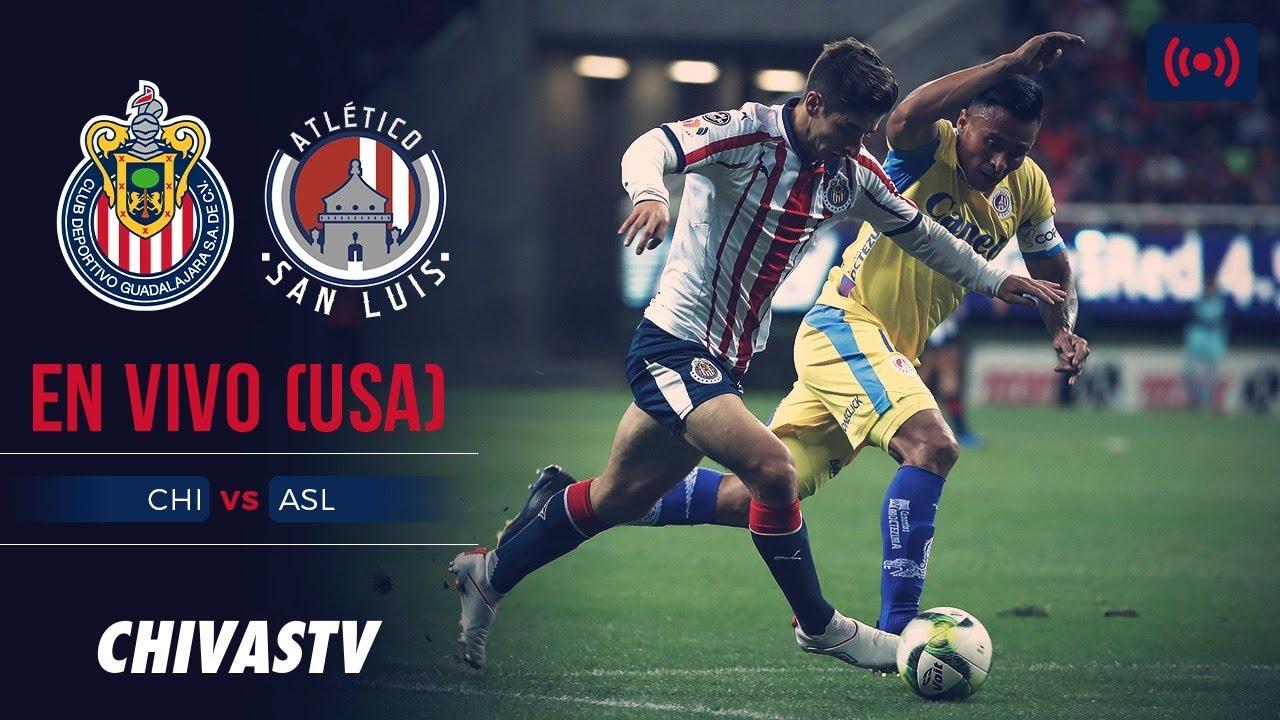 En Vivo Chivas Vs Atlético San Luis Jornada 4 Ligamx Apertura 2019 Chivastv Español Youtube