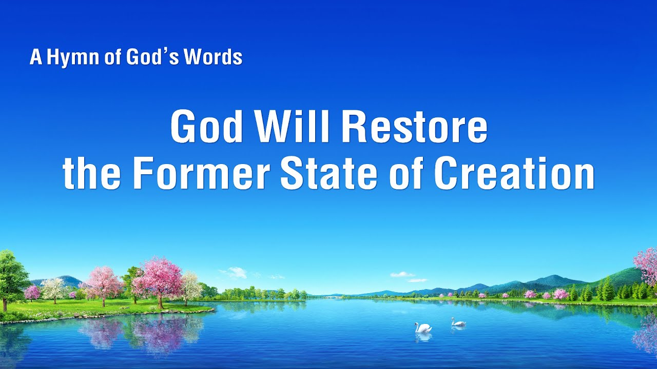 """""""God Will Restore the Former State of Creation"""" 