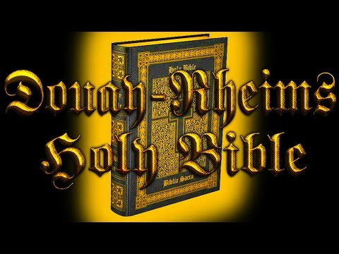 Douay-Rheims Version from YouTube · Duration:  10 minutes 35 seconds