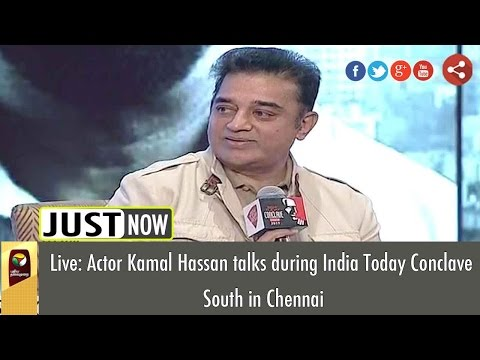 "Live: Actor Kamal Hassan Talks during ""India Today Conclave South"" in Chennai"