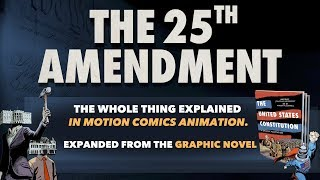 The 25th Amendment. What is it? How Does it Work?