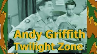 Andy Griffith - Twilight Zone
