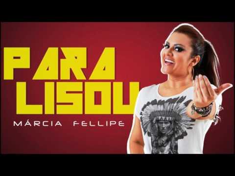 Paralisou → Márcia Fellipe