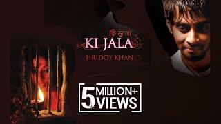 Ki jala | Hridoy Khan