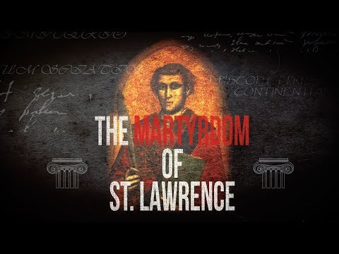 Saint of the Day — Lawrence — August 10th