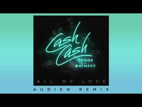Cash Cash - All My Love (feat. Conor Maynard) [Audien Remix]