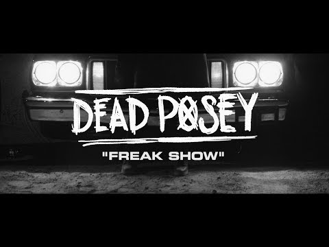 DEAD POSEY - Freak Show (Official Music Video)
