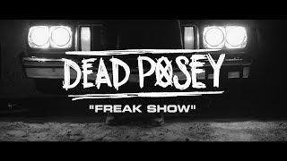 Смотреть клип Dead Posey - Freak Show
