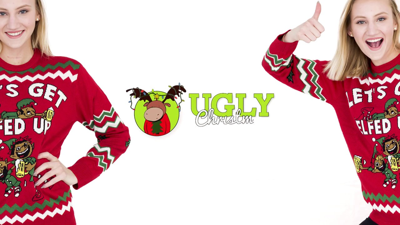 Lets Get Elfed Up Ugly Christmas Sweater Youtube