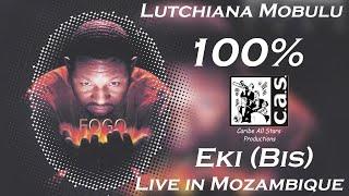 Lutchiana Mobulu 100% - Eki (Bis) Live in Mozambique
