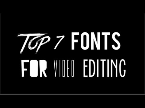 Top 7 Fonts For Video Editing - With Links #1