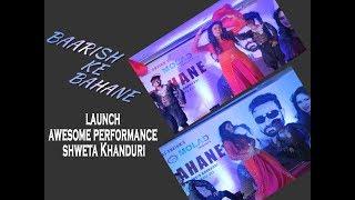 Shweta Khanduri Performance on Launch