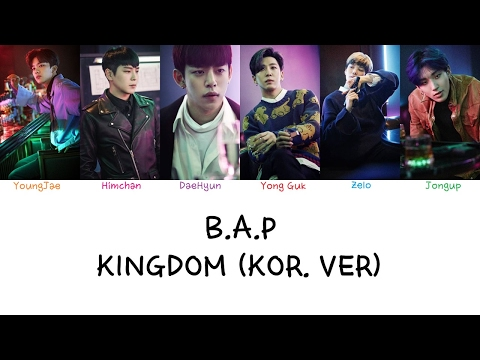 B.A.P - Kingdom (Kor Ver.) (Color coded lyrics Han|Rom|Eng)