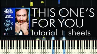 David Guetta - This One's for You ft. Zara Larsson - Piano Tutorial + Sheets
