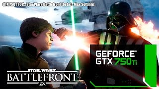 GTX 750 TI OC - Star Wars Battlefront beta - Ultra Settings