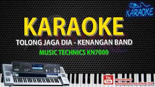 Karaoke Tolong Jaga Dia - Kenangan Band Music Technics KN7000 HD Quality Video Lirik No Vocal 2018